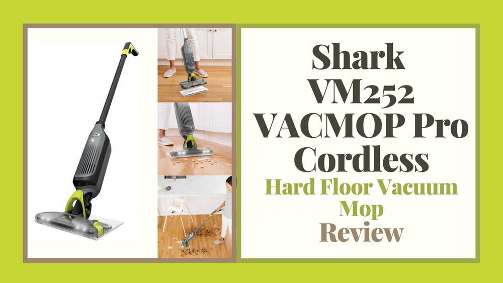 Shark VACMOP Pro VM252 Cordless Hard Floor Vacuum Mop Review